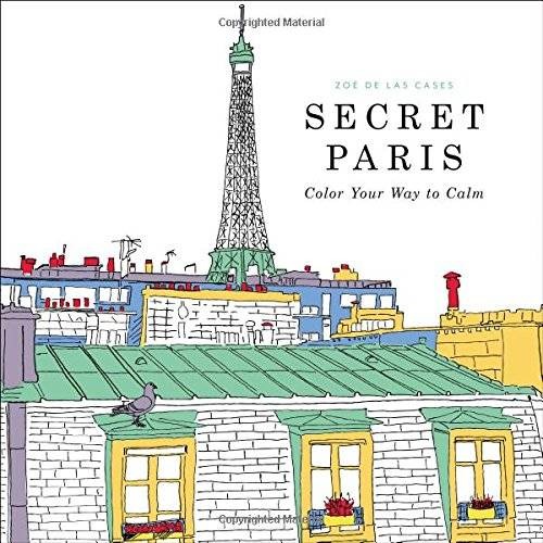The Secret Paris Adult Coloring Book: Color Your Way To Calm, By Zoe De Las Cases  | 10 Best Coloring Books For Adults, Stress Relief