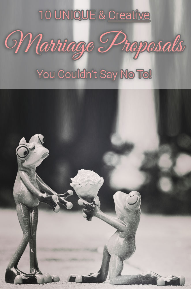 10 Unique & Creative Marriage Proposals You Just Can't Say No To!